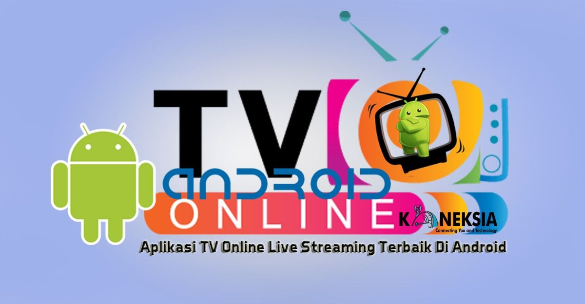 Aplikasi Tv Online Live Streaming Terbaik Di Android Terbaru 2016 Aplikasi Android Televisi