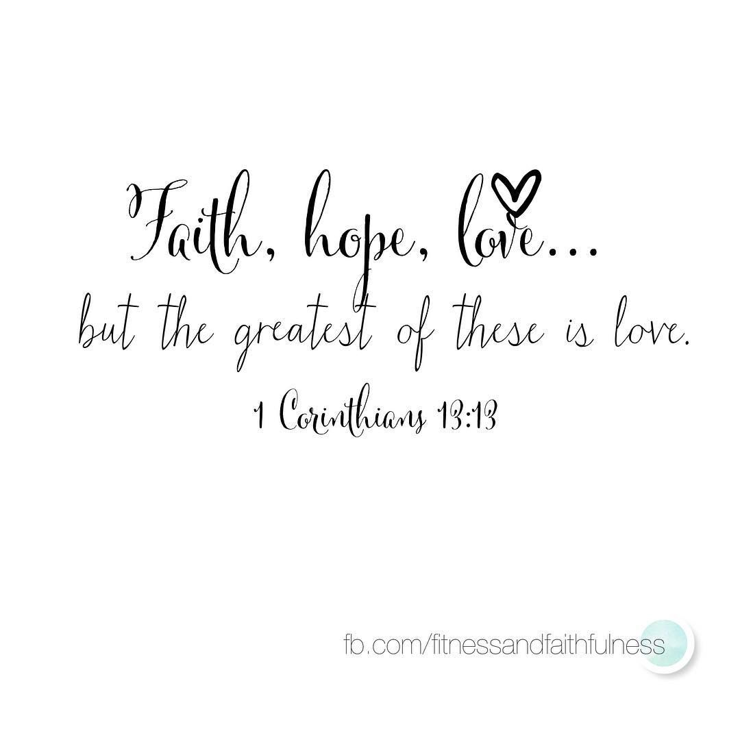 Love Faith Hope Quotes Three Things Last Foreverfaith Hope And Lovebut The Greatest