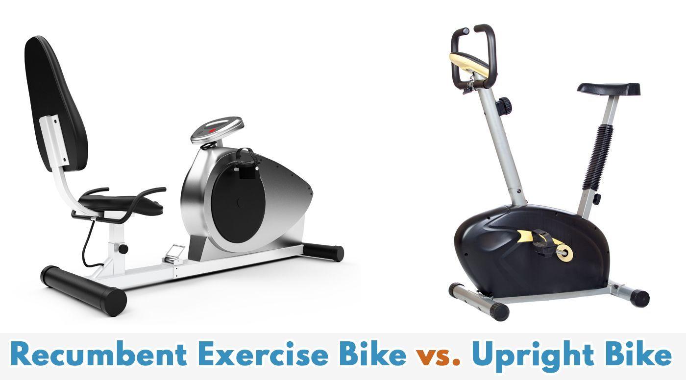 Recumbent Exercise Bike Vs Upright Exercise Bike In 2020 Biking Workout Upright Exercise Bike Recumbent Bike Workout
