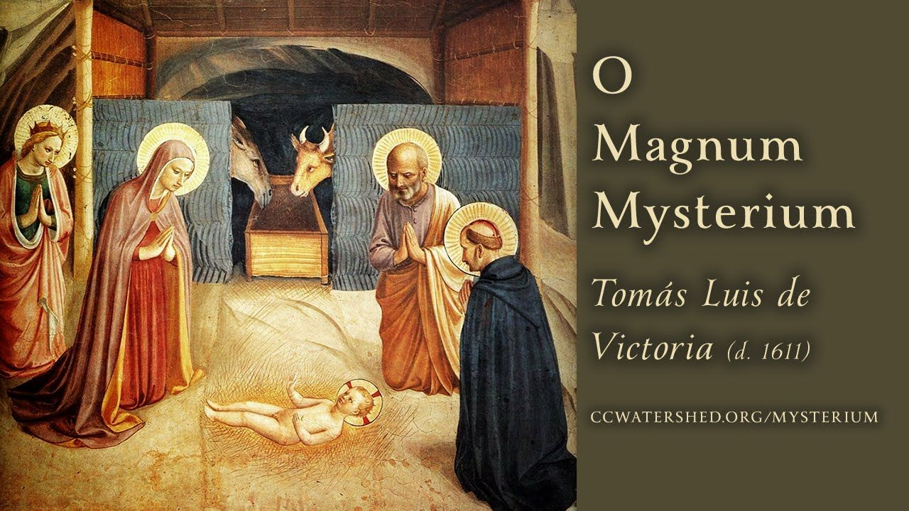 "O MAGNUM MYSTERIUM"" Motet — T. L. de Victoria (Octave Day of ..."