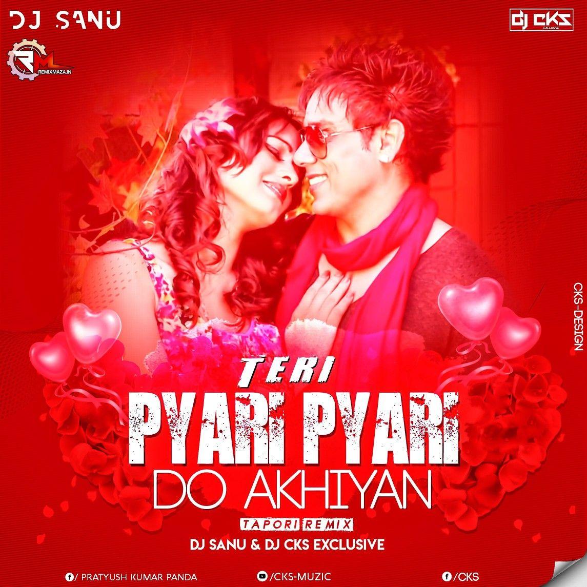 Teri Pyari Pyari Do Akhiyan Tapori Dance Mix Dj Sanu X Dj Cks Download Https Bit Ly 2wmvsdh Follow Https Www Instagram Com With Images Mixing Dj Dance Remix