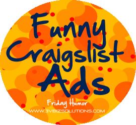 Funny Craigslist Ads This Week In Fridayhumor Friday Humor Funny Craigslist Ads Friday Humor Web Design