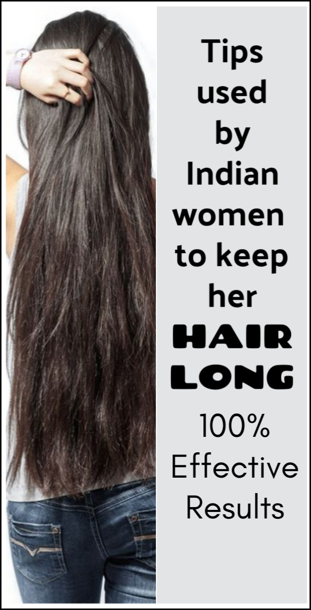 Tips Used By Indian Women To Keep Hair Long Long Hair Styles Hair Care Tips Long Healthy Hair