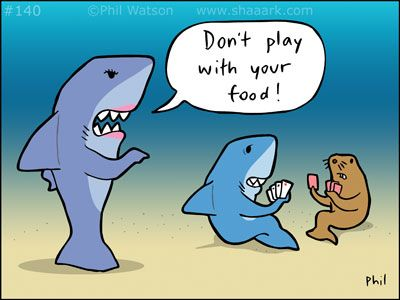 Shark Cartoon Don T Play With Your Food Sharks Funny Clever Quotes Funny Funny Puns