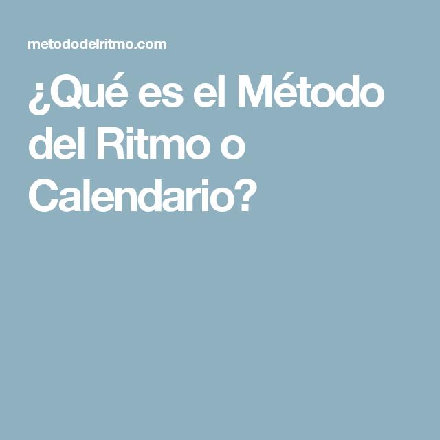 Metodo Del Calendario.Que Es El Metodo Del Ritmo O Calendario Ritmo Metodo Del Ritmo