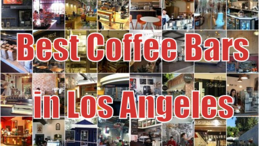An Updated Guide to the Best Coffee Bars in LA Best