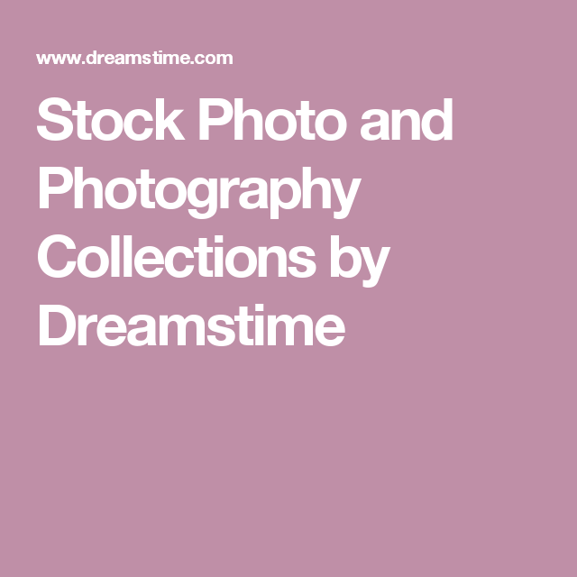 Stock Photo and Photography Collections by Dreamstime