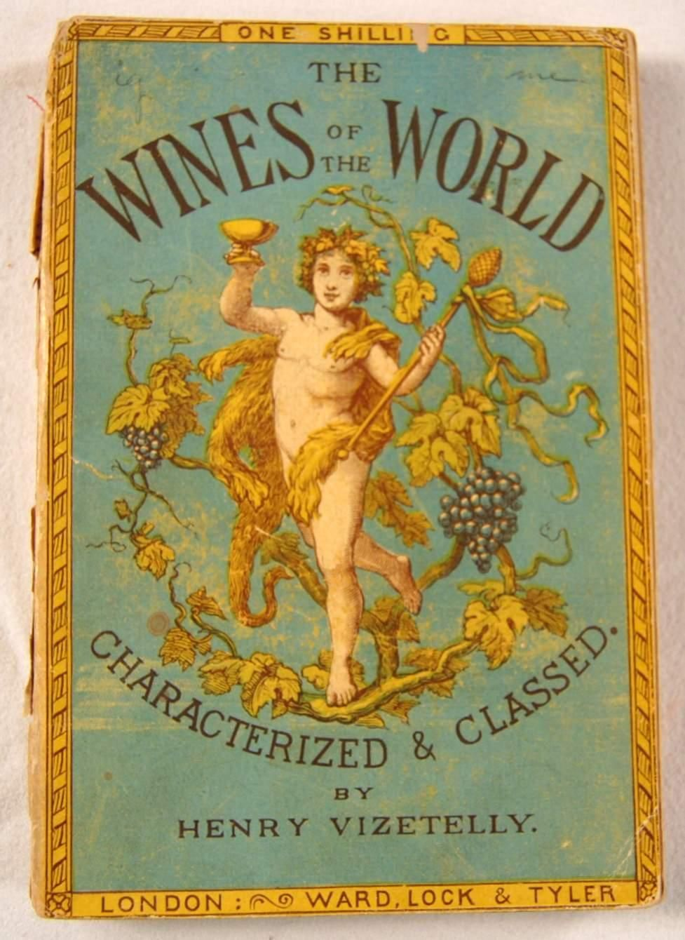 The Wines of the World Characterized & Classed: With Some ...