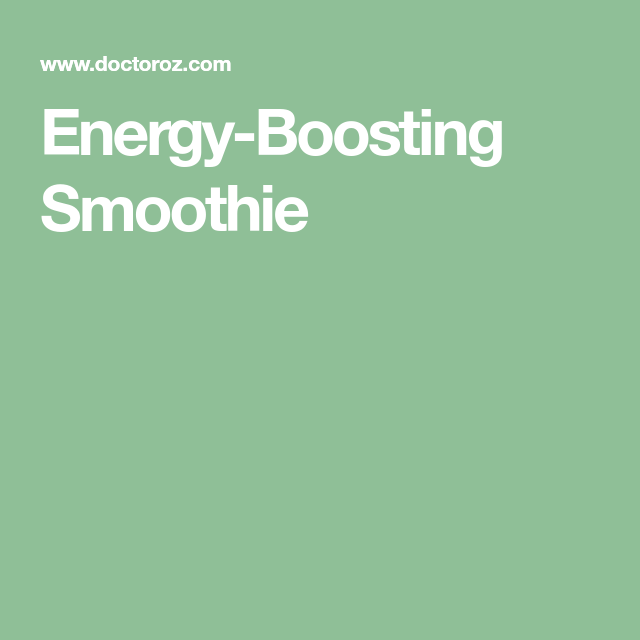 energy boosting smoothie recipe energy boosting