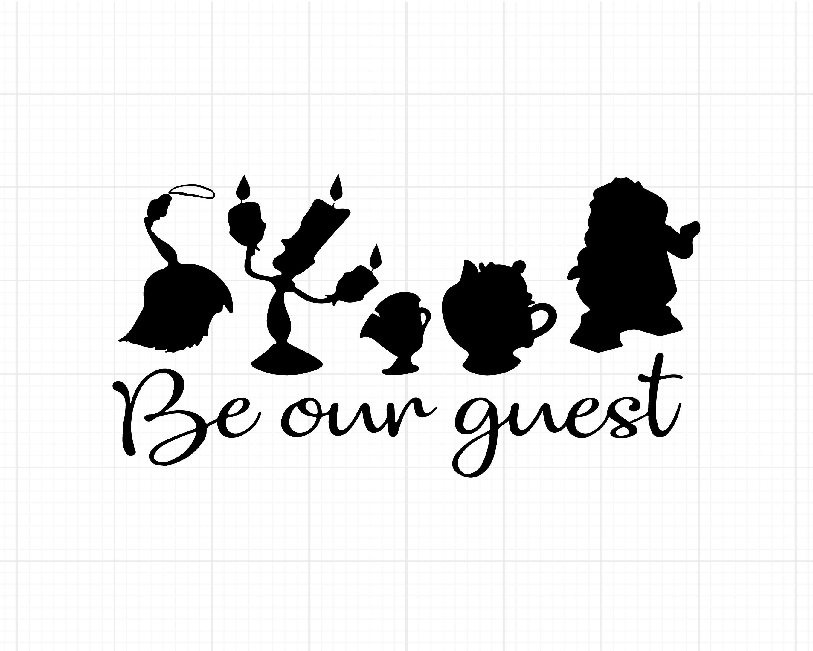 Be Our Guest Svg Disney Quote Svg Quote Svg Family Quote Svg Beauty And The Beast Svg Beauty And The Beast Silhouette Disney Font Free Beauty And The Beast