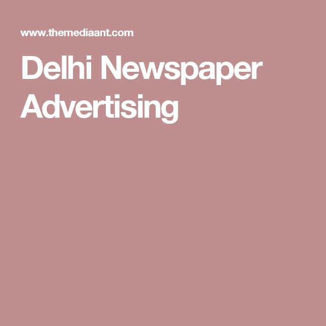 Delhi Newspaper Advertising Newspaper advertisement