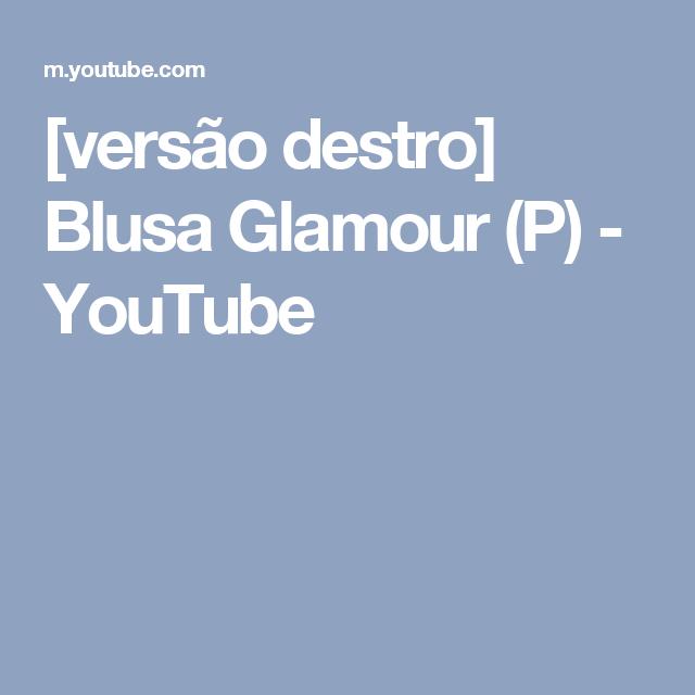 [versão destro] Blusa Glamour (P) - YouTube