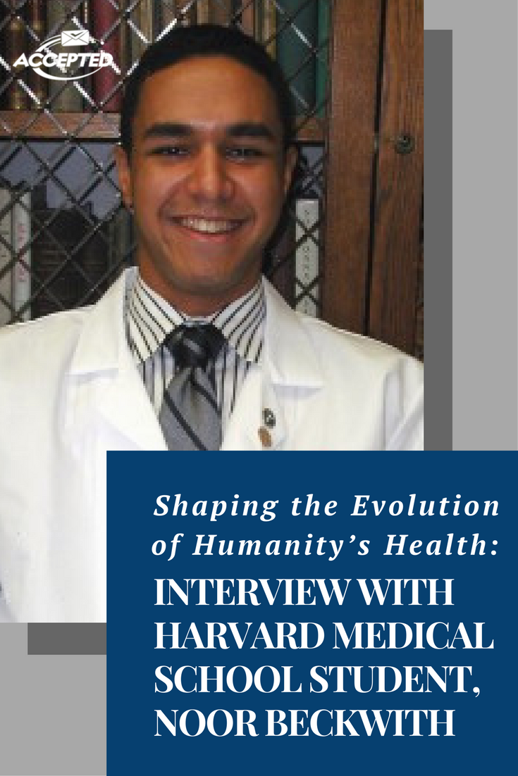 Shaping The Evolution Of Humanity S Health Harvard Medical School Student Interview With Noor Beckwit Med School Student School Student Harvard Medical School