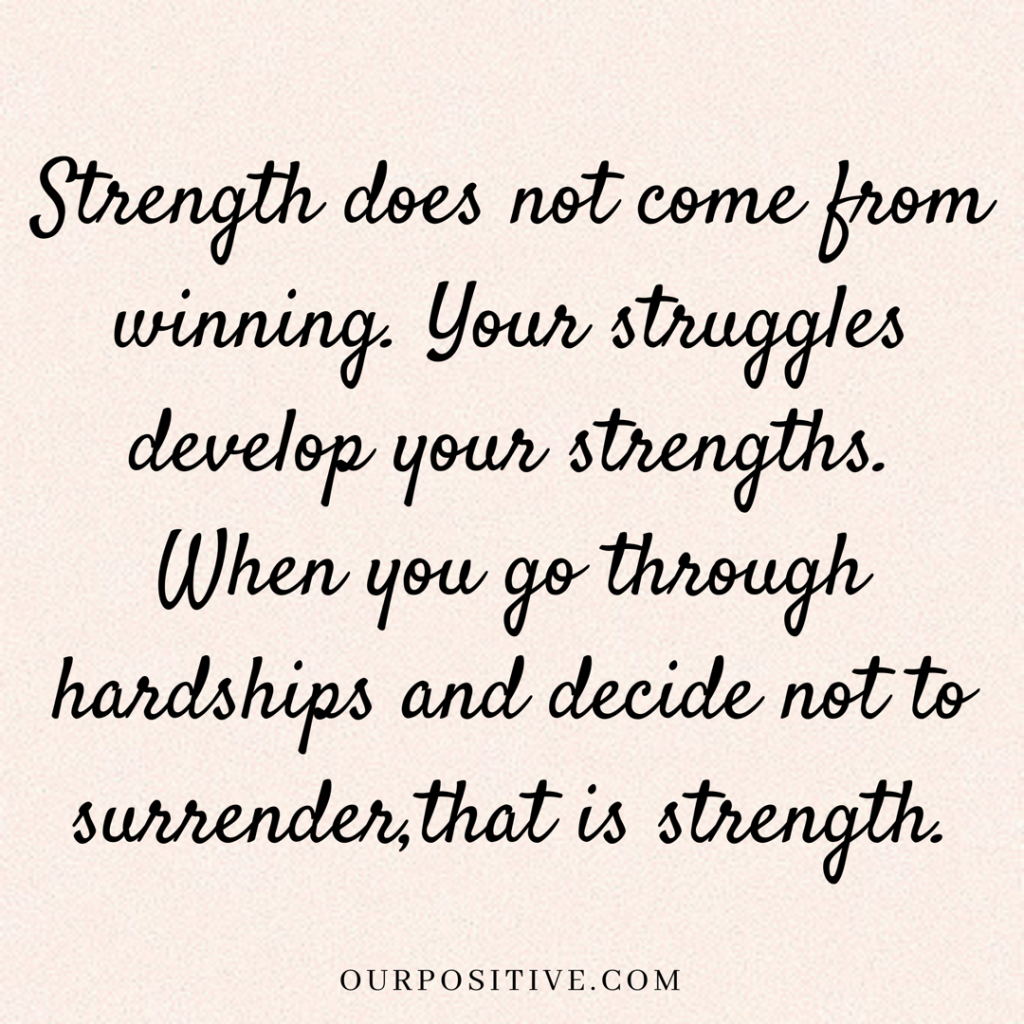 15 Quotes On Strength To Get Through Hard Times Our Positive Quotes About Strength In Hard Times Feeling Defeated Quotes Quotes About Hard Times