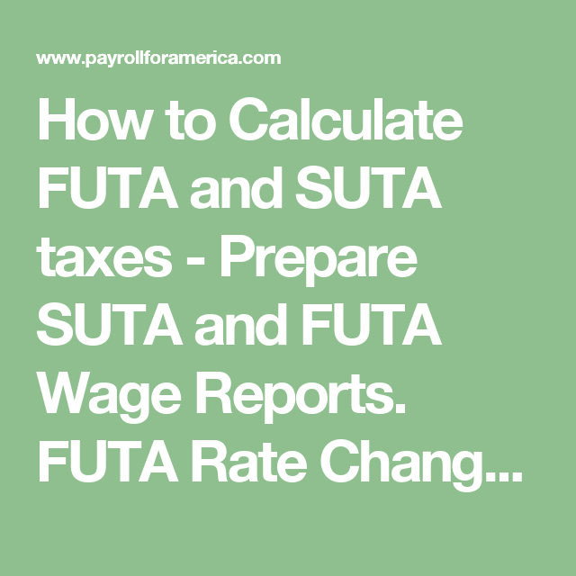 How To Calculate Futa And Suta Taxes  Prepare Suta And Futa Wage