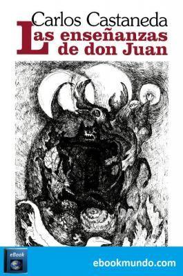 Las Enseñanzas De Don Juan Carlos Castaneda Libros Para Leer Libros