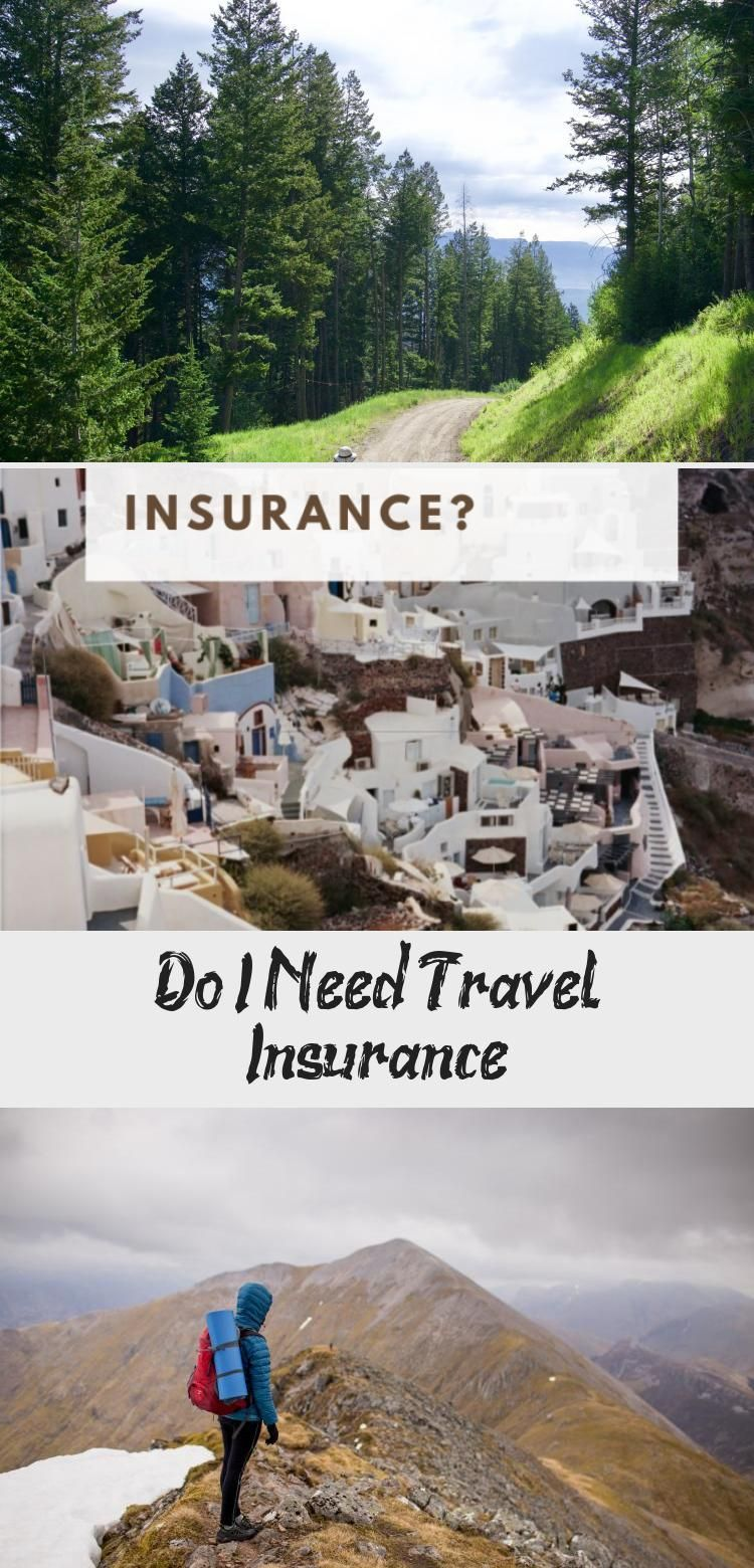 Do I Need Travel In 2020 Travel Insurance Cheap Travel