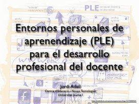 Entornos personales de aprenendizaje (PLE) para el desarrollo profesional del docente