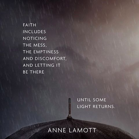 Anne Lamott Quotes Quote to Help You Keep the Faith   Anne Lamott | Inspirational  Anne Lamott Quotes