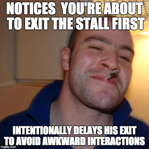 Spent 10 minutes dubstepping in the washroom stalls with this mysterious Good Guy office colleague[GGG]
