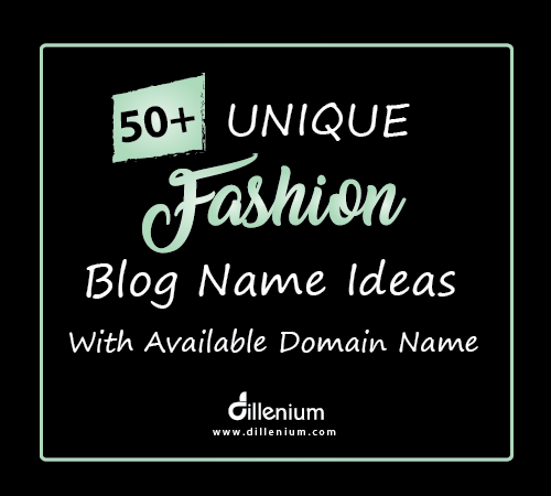 50 Unique Fashion Blog Name Ideas With Available Domain Name Fashion Blog Names Fashion Names Ideas Blog Names