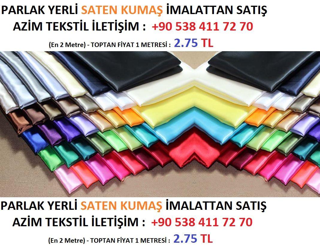 SATEN KUMAŞ İMALATÇI FİRMALAR : En ucuz saten kumaş satan tekstil firmalar, yerli saten imalatçıları, bursa kumaş imalat firması.