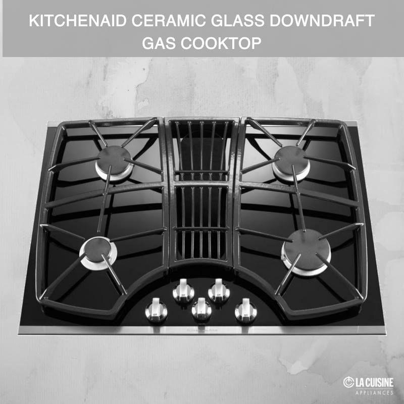 Kitchenaid Ceramic Glass Downdraft Gas Cooktop 30 Black On Steel Gas Cooktop Cooktop Downdraft Cooktop