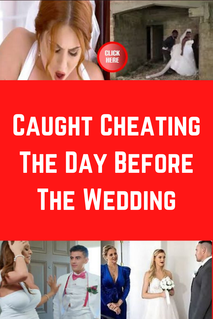 Caught Cheating The Day Before The Wedding In 2020 Caught Cheating Viral Trend Cheating