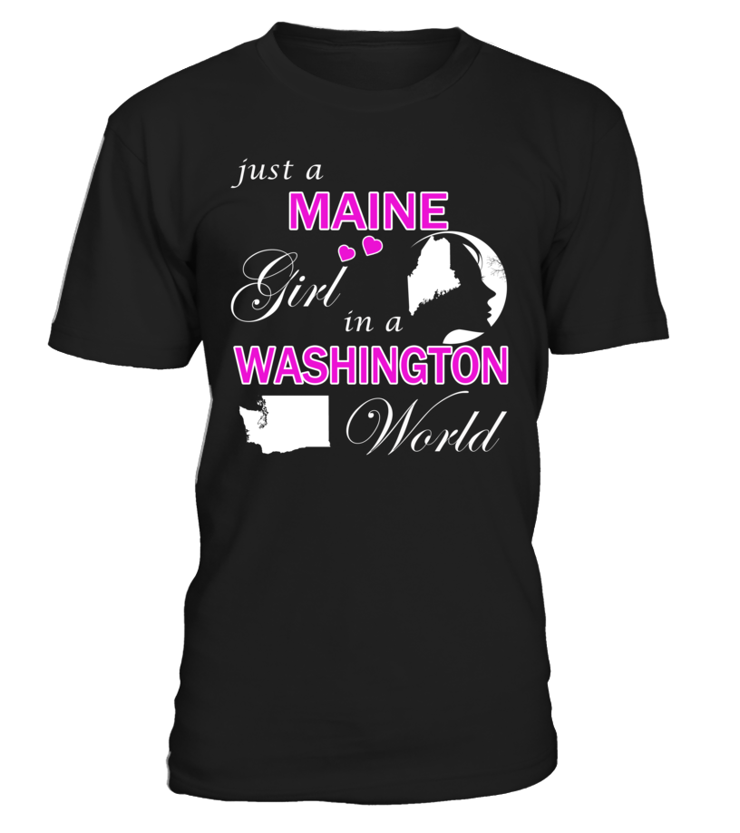 Just a Maine Girl in a Washington World State T-Shirt #MaineGirl