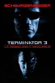 Terminator 3 La Rebelia N De Las Ma Quinas Ver Y Transmitir Peliculas En Linea Peliculas Completas En Espanol Latino Peliculas Completas Peliculas Complet
