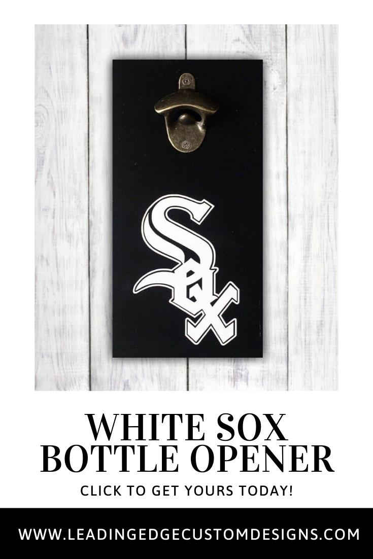 Chicago White Sox Beer Bottle Opener Leading Edge Designs In 2020 Beer Bottle Opener Gifts For Beer Lovers Wood Bottle Opener