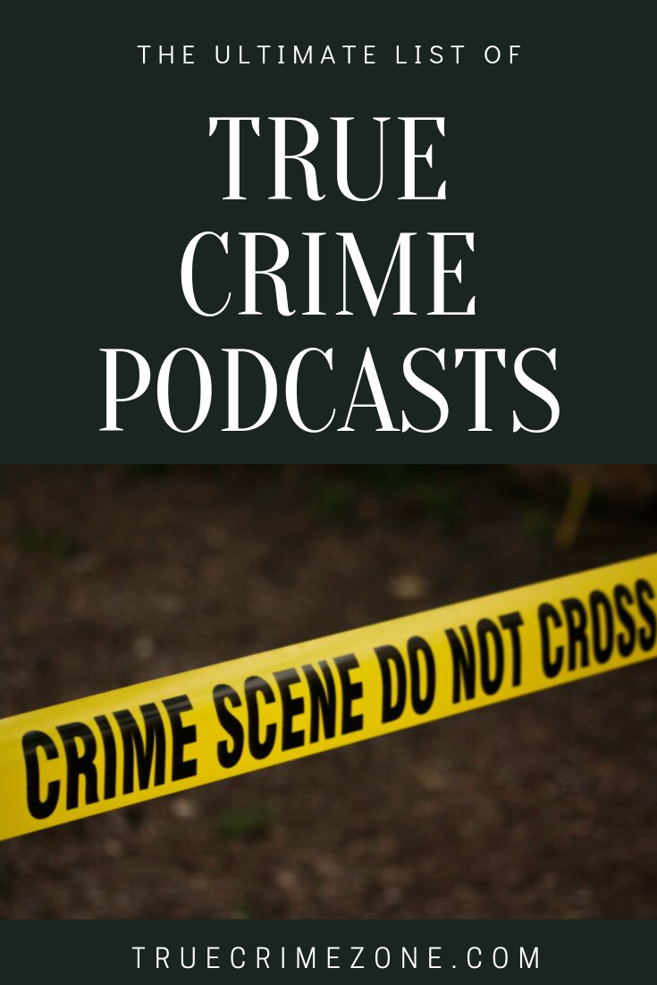 The Best True Crime Podcasts to listen to in 2020
