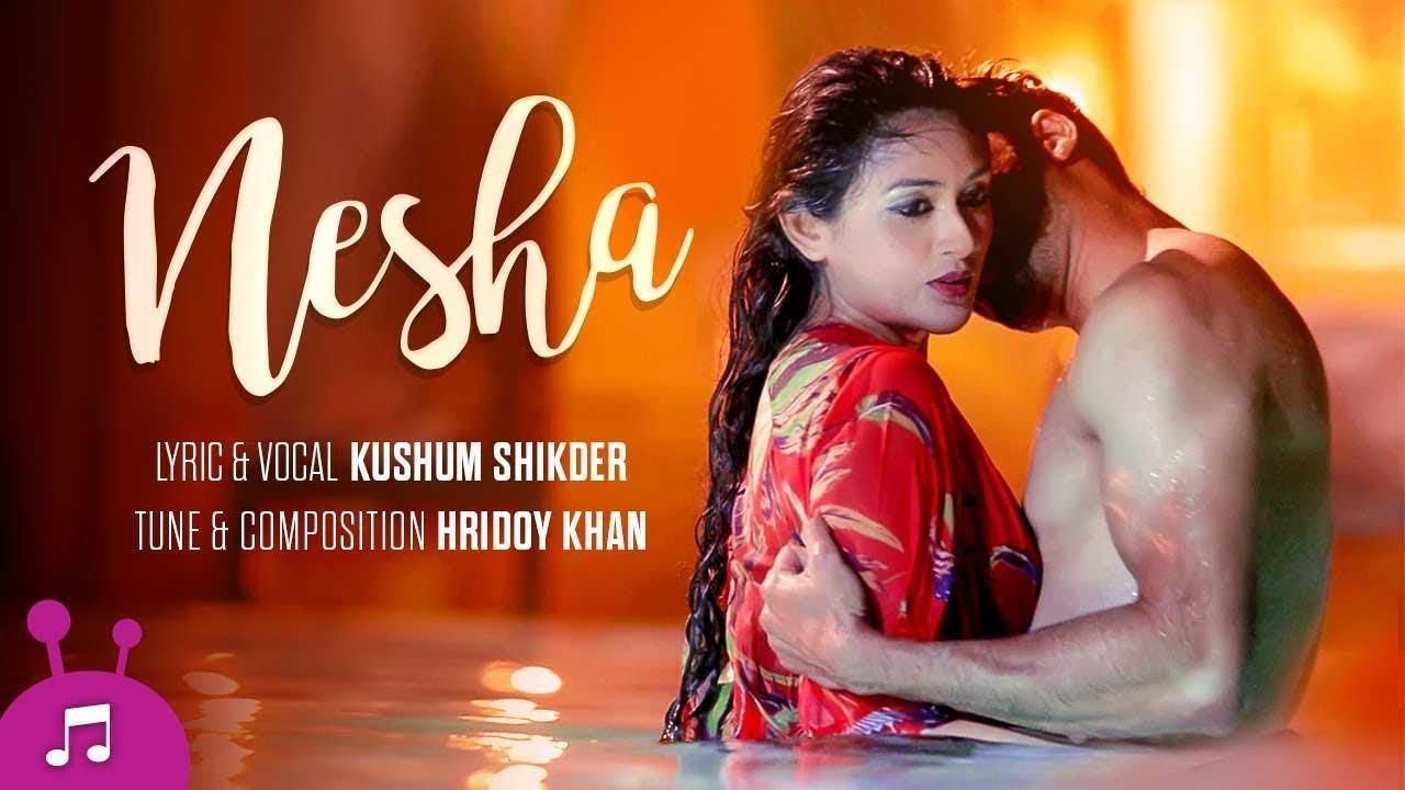 Nesha Bangla Music Video By Hridoy Khan Ft. Kushum Shikder 2017 HD *Exclusive*