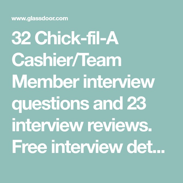 32 Chick Fil A Cashier Team Member Interview Questions And 23