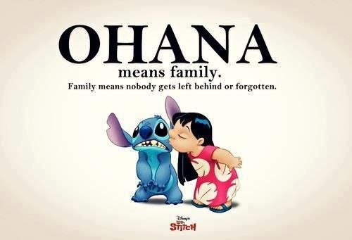 Ohana Means Family And Family Means Nobody Gets Left Behind Or