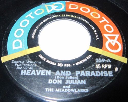 """1957 Doo Wop 45 Rpm Don Julian & The Meadowlarks HEAVEN & PARADISE On DooTo 359.. Don Julian & the Meadowlarks' biggest hits were the L.A.-area hit """"Please (Say You Love Me)"""" and """"The Jerk"""" for John Dolphin's Money label, which came not only with dance steps of its own, but Julian's encouraging lyrical instructions. Unlike many teenagers, Julian grew up in a non-musical family, and didn't sing in the church choir or have any formal vocal training to speak of."""