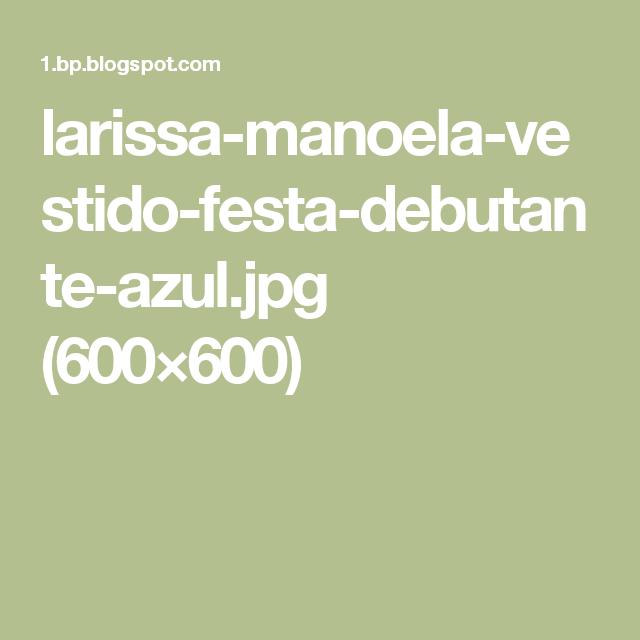 larissa-manoela-vestido-festa-debutante-azul.jpg (600×600)