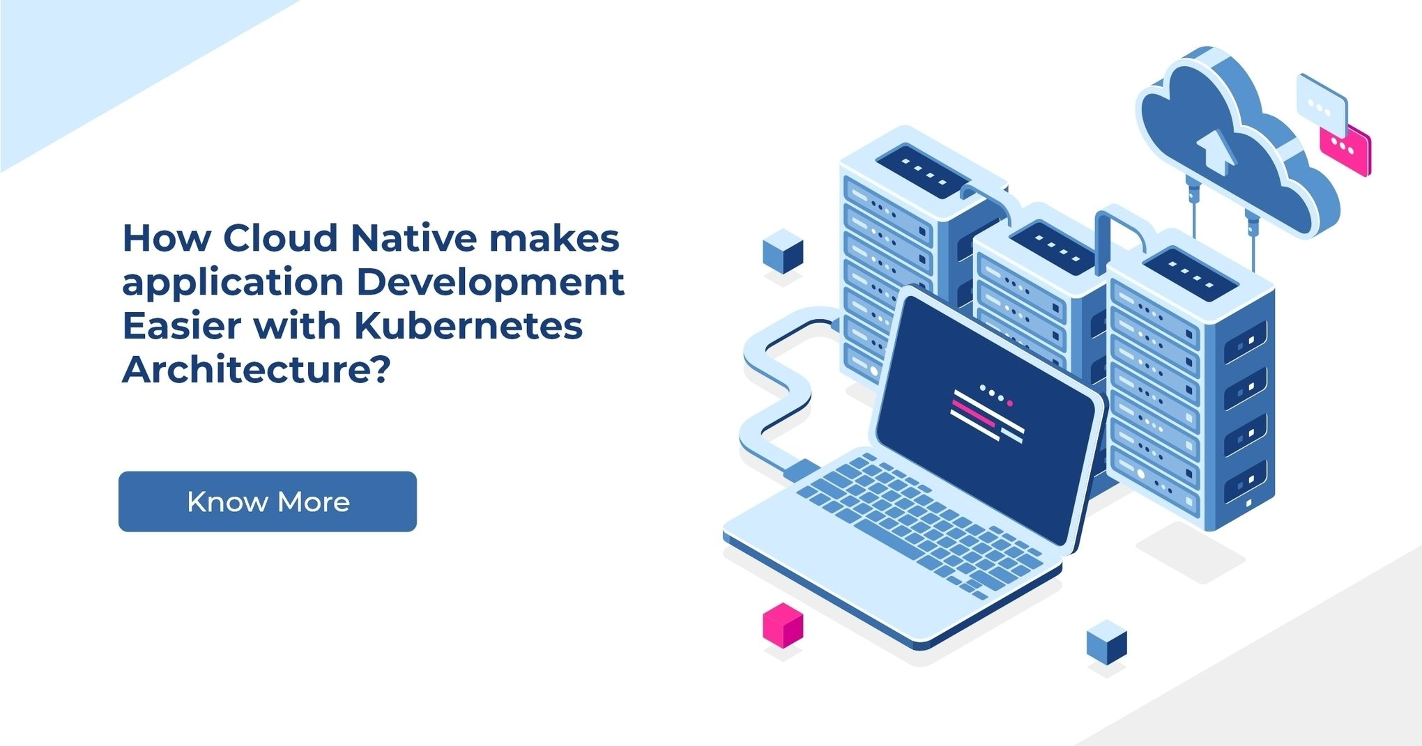 How cloud native makes application development easier with