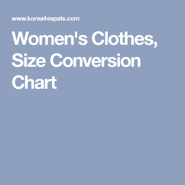 Women's Clothes, Size Conversion Chart | Asia | Clothes for