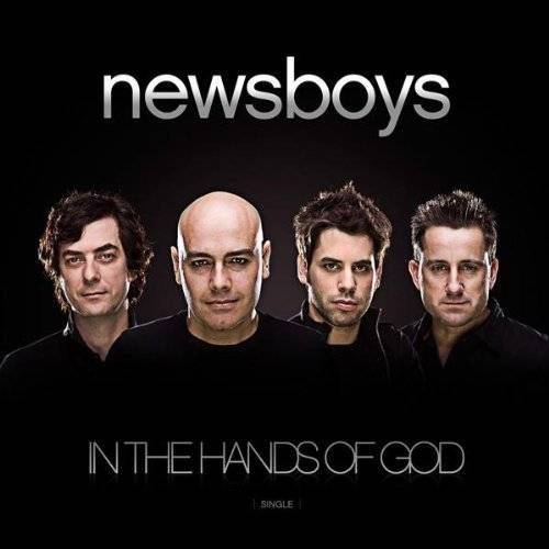 newsboys- In the Hands of God