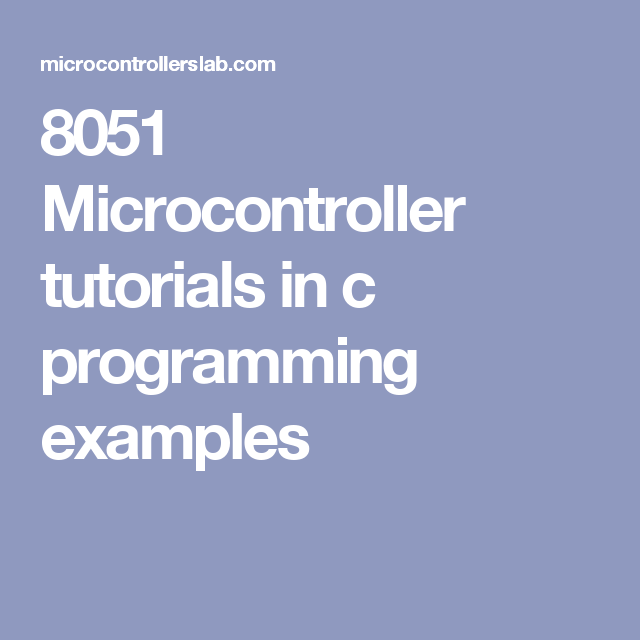 8051 Microcontroller tutorials in c programming examples