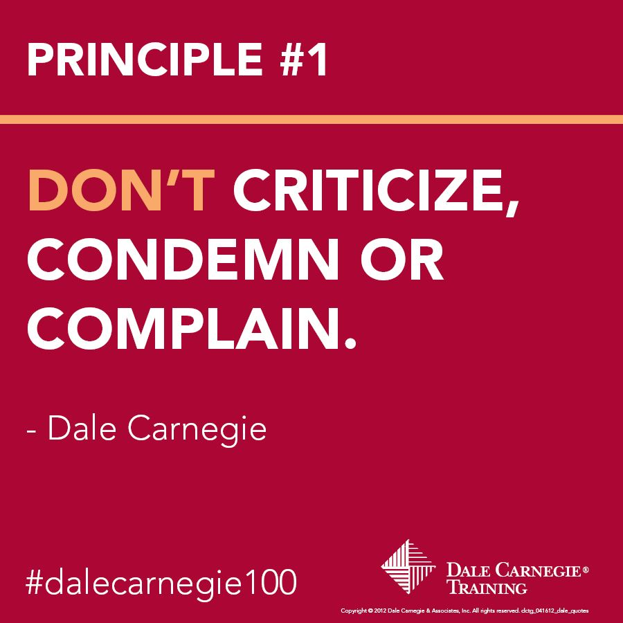 Dale Carnegie Quotes Impressive Dale Carnegie Principle #1 Dont Criticize Condemn Or Complain . Decorating Inspiration