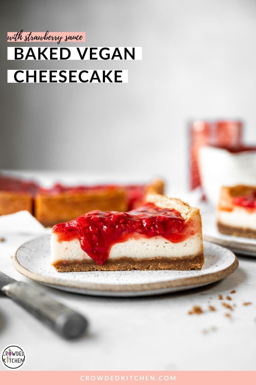 Baked Vegan Cheesecake Strawberry Crowded Kitchen Recipe In 2020 Vegan Cheesecake Recipe Baking Vegan Cheesecake