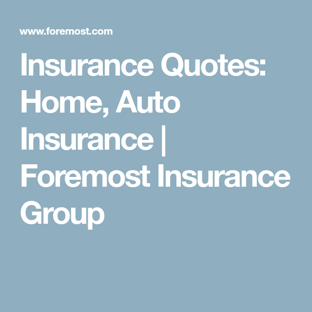 Home Insurance Quotes Insurance Quotes Home Auto Insurance  Foremost Insurance Group .