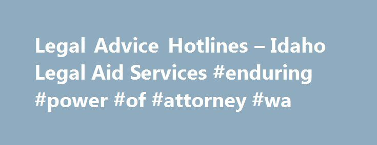 Legal Advice Hotlines u2013 Idaho Legal Aid Services #enduring #power - franchise attorney sample resume