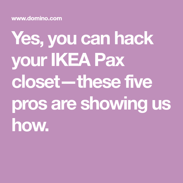 5 Ikea Pax Hacks Even Rookie Diyers Can Handle In 2020 Ikea Pax Ikea Pax Hack Ikea Pax Closet