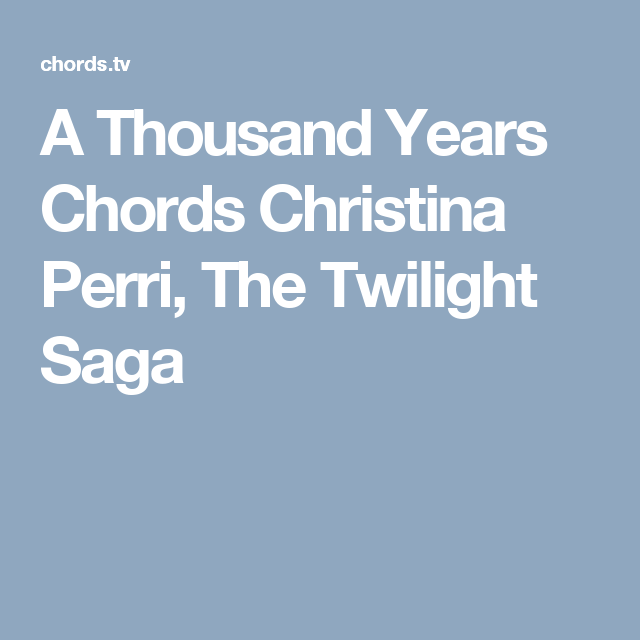 A Thousand Years Chords Christina Perri The Twilight Saga Guitar