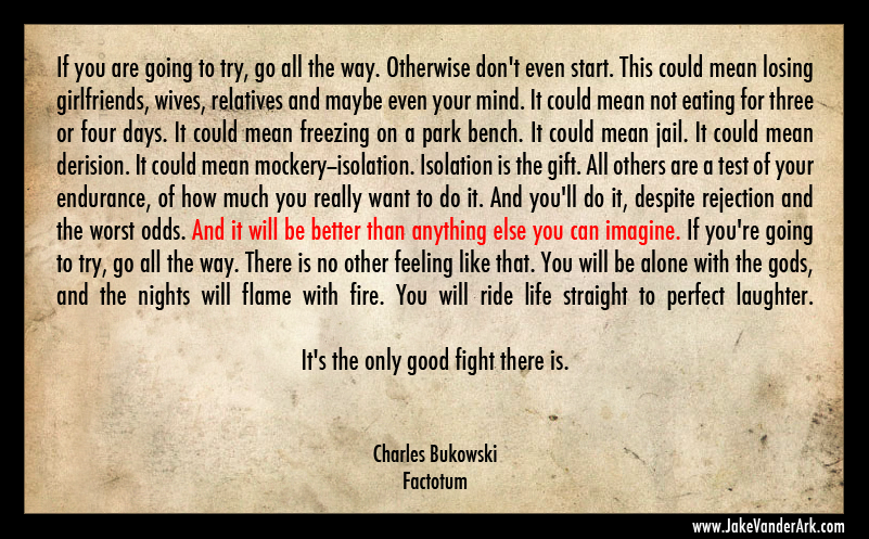 Charles Bukowski Quote About Way