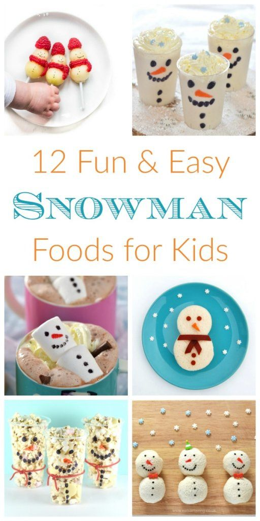 12 Snowman Themed Fun Food Ideas For Kids Christmas Party Snacks
