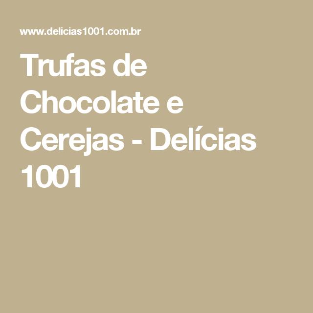 Trufas de Chocolate e Cerejas - Delícias 1001